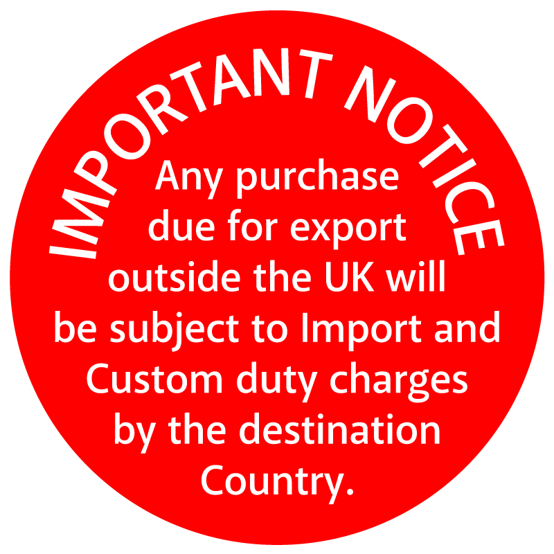 Important Notice. Any purchase due for export outside the UK will be subject to Import and Custom duty charges by the destination country